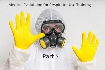 Training: OccMed: Medical Evaluation for Respirator Use - Part 5 ONLY